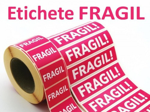 Etichete autocolante FRAGIL.