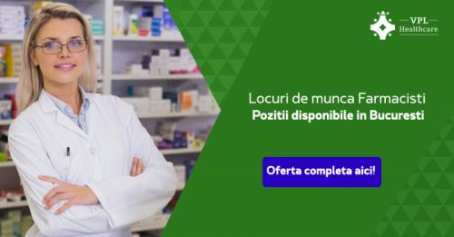 Recrutam Farmacisti in Bucures
